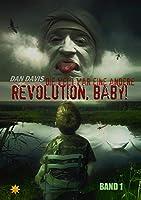 Revolution, Baby! - Band 1: Die Welt war eine andere