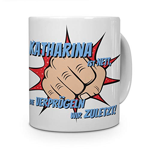 printplanet Tasse mit Namen Katharina - Motiv Verprügeln - Namenstasse, Kaffeebecher, Mug, Becher, Kaffeetasse - Farbe Weiß
