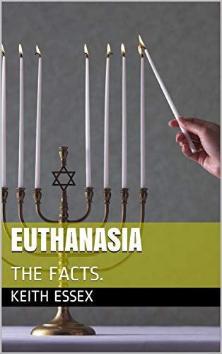 EUTHANASIA: THE FACTS. (English Edition)