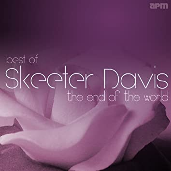 The End of the World - Best of Skeeter Davis