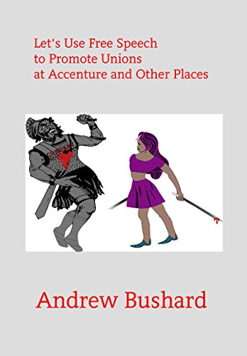 Let\'s Use Free Speech to Promote Unions at Accenture and Other Places (English Edition)