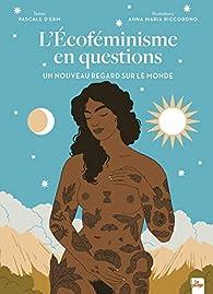 L'écoféminisme en questions par Pascale d' Erm