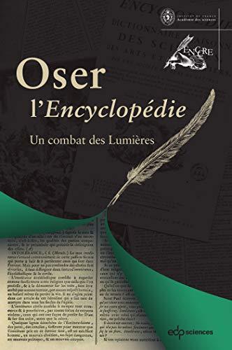 Oser l'Encyclopédie : Un combat des Lumières