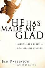 He Has Made Me Glad: Enjoying God's Goodness with Reckless Abandon (Saltshaker Books)