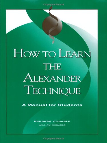 How to Learn the Alexander Technique: A Manual for Students/G6517
