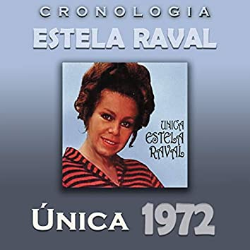 Estela Raval Cronología - Única (1972)
