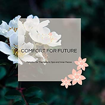 Comfort For Future - Melodies For Therapeutic Spa And Inner Peace