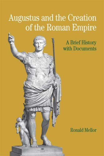 Augustus and the Creation of the Roman Empire: A Brief History with Documents (Bedford Series in History & Culture (Pape