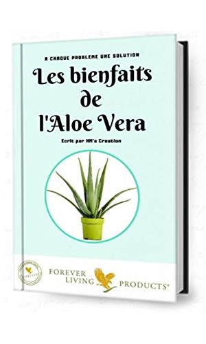 Les bienfaits de l'Aloe Vera (French Edition)