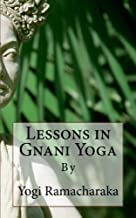 Lessons in Gnani Yoga: By