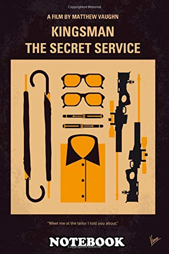 Notebook: No758 My Kingsman Minimal Movie Poster A Spy Organizat , Journal for Writing, College Ruled Size 6