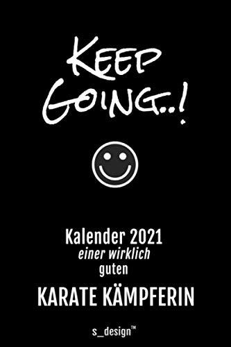 Kalender 2021 für Karate Kämpfer / Karate Kämpferin: Wochenplaner / Tagebuch / Journal für das ganze Jahr: Platz für Notizen, Planung / Planungen / Planer, Erinnerungen und Sprüche