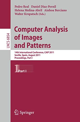 Computer Analysis of Images and Patterns: 14th International Conference, CAIP 2011, Seville, Spain, August 29-31, 2011,
