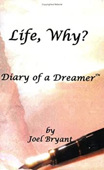 Life, Why? Diary of a Dreamer