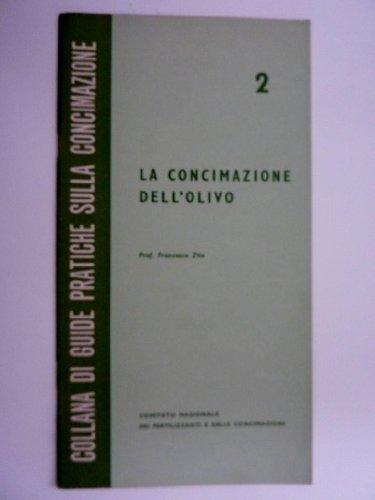 Collana di Guide Pratiche sulla Concimazione n.°2 LA CONCIMAZIONE DELL'OLIVO - Comitato Nazionale dei Fertilizzanti e delle Concimazioni