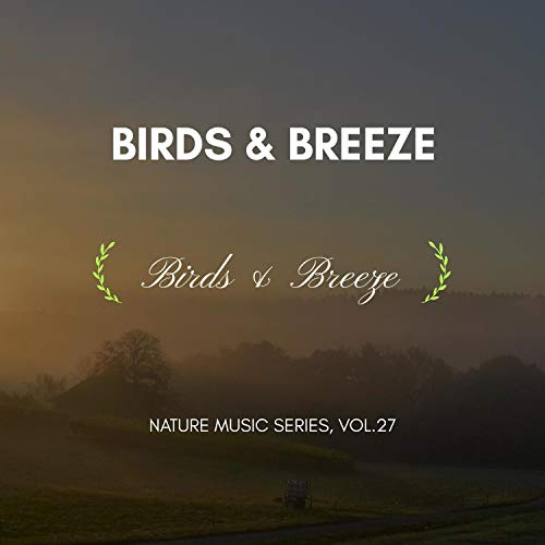 Birds & Breeze - Nature Music Series, Vol.27