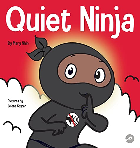 Compare Textbook Prices for Quiet Ninja: A Children's Book About Learning How Stay Quiet and Calm in Quiet Settings  ISBN 9781637312193 by Nhin, Mary,Stupar, Jelena
