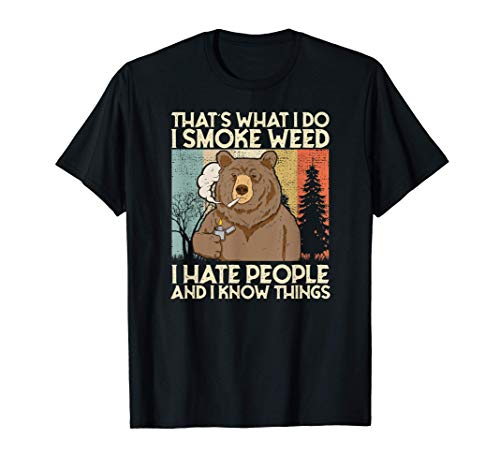 That\'s What I Do I Smoke Weed I Hate People And I Know 420 T-Shirt