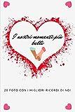 I nostri momenti più belli, 20 foto con i migliori ricordi di noi: Album fotografico coppie fidanzati | regalo San Valentino anniversario | ... | regalo per lui e per lei | 20 foto ricordo