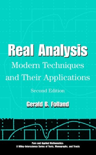 Real analysis: modern techniques and their applications (pure and applied mathematics: a wiley series of texts, monographs and tracts book 125)