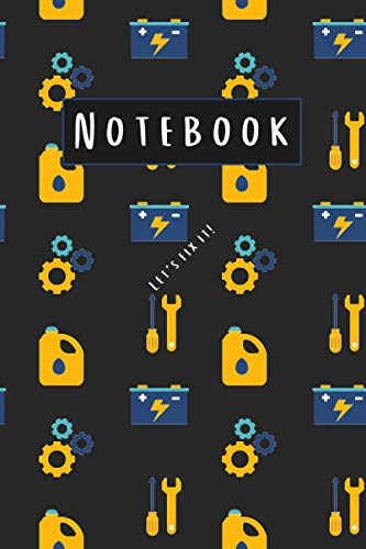 Let's Fix It! Notebook: 6x9 120 Pages Mechanic Journal for Writing Note Taking and Daily Use