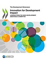 The Development Dimension Innovation for Development Impact: Lessons from the Oecd Development Assistance Committee