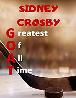SIDNEY CROSBY GREATEST OF ALL TIME: Notebook/Notepad/Diary/Journal for all Ice Hockey fans. | 80 black lined pages | A4 | ...