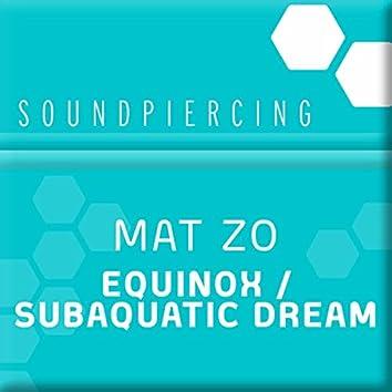 Equinox / Subaquatic Dream
