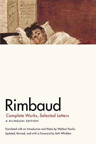 Rimbaud: Complete Works, Selected Letters: Complete Works, Selected Letters, a Bilingual Edition