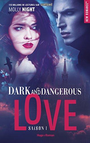 Dark and dangerous love Saison 1 (New romance)