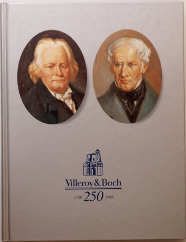 VILLEROY AND BOCH: 250 YEARS OF EUROPEAN INDUSTRIAL HISTORY 1748-1998.