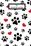 Pet Health Record Book: Portable Health & Wellness Log Book For Animal Lovers (Dog, Puppy Cat & many more ) | Vaccination Record Journal| Veterinaries ... Activities Record | Owner's Maintenance