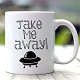 N\A Tazza Divertente Take Me Away Science Fiction Gift Spaceship Mug