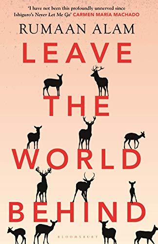 Leave the World Behind: 'The book of an era' Independent (Bloomsbury...