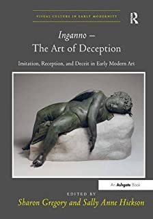 Inganno – The Art of Deception: Imitation, Reception, and Deceit in Early Modern Art