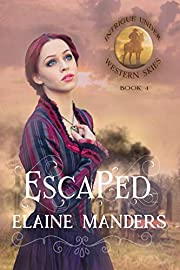 Escaped (Intrigue under Western Skies Book 4)