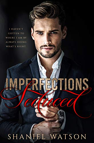 Imperfections Seduced (The Imperfections Series Book 1) by [Shaniel Watson]