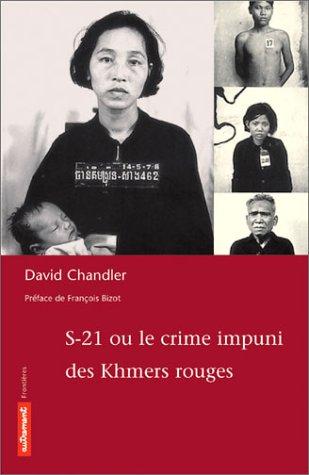 S-21 ou le crime impuni des Khmers rouges