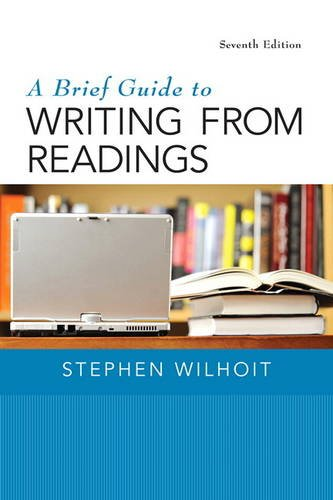 A Brief Guide to Writing from Readings (7th Edition)