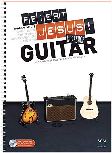 Feiert Jesus! Workshop Guitar: Einfach besser Akustik- & E-Gitarre spielen