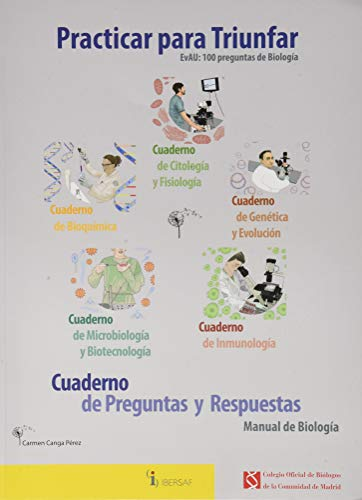 PRACTICAR PARA TRIUNFAR. EVAU: 100 PREGUNTAS DE BIOLOGÍA: CUADERNO DE PREGUNTAS Y RESPUESTAS