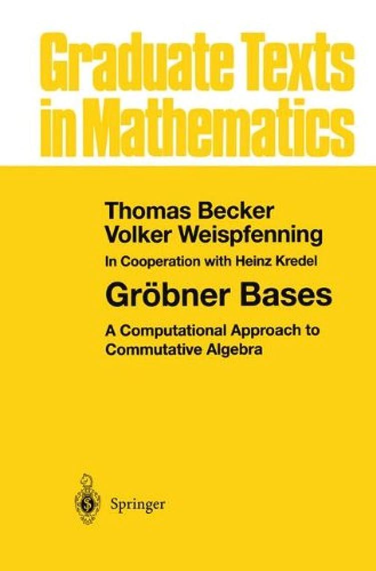 いいねハロウィン酸度Groebner Bases: A Computational Approach to Commutative Algebra (Graduate Texts in Mathematics)