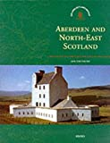 Aberdeen and North-East Scotland (Exploring Scotland s Heritage)