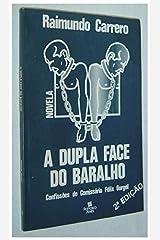A Dupla Face Do Baralho: Confissoes Do Comissario Felix Gurgel (Colecao Recife) (Portuguese Edition) Capa comum