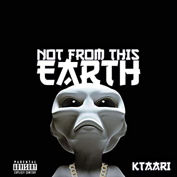 Not from This Earth