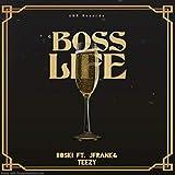 Boss Life (feat. JFrank & Teezy) [Explicit]