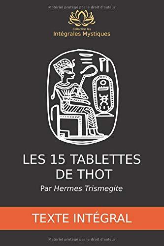 15 tabled Thot - Testun llawn: De Hermes Trismegite - Casgliad o'r Integreiddiadau Cyfriniol