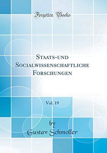 Staats-und Socialwissenschaftliche Forschungen, Vol. 19 (Classic Reprint)