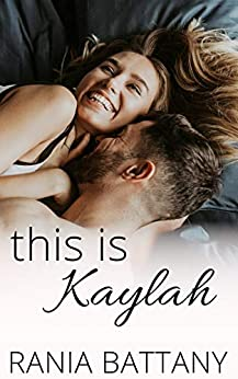 This is Kaylah: A Workplace Romance by [Rania Battany]