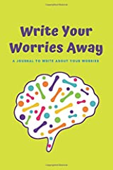 Write Your Worries Away: A Journal to Write About Your Worries: Anxiety Journal for Kids Paperback